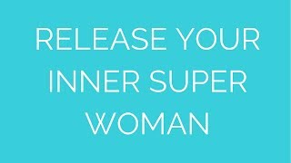 Release Your Inner Super Woman! Thumbnail