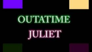 Watch Outatime Juliet video