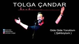 Tolga Çandar - Gide Gide Yoruldum ( Şahboylum ) [ Official Audio ]