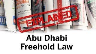 Explained: Abu Dhabi Free Hold Law