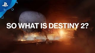Destiny 2 – What is Destiny 2? | PS4