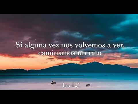 Mon Laferte - Si alguna vez (Letra) ft. El David Aguilar