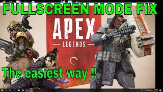 APEX LEGENDS starts in windowed mode FIX.