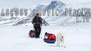 Man and His Dog Alone in the Arctic Wilderness - E.10 - The Final Trek | Danger on the Frozen Ocean