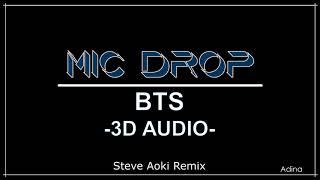 MIC DROP (Steve Aoki Remix) - BTS (3D Audio)
