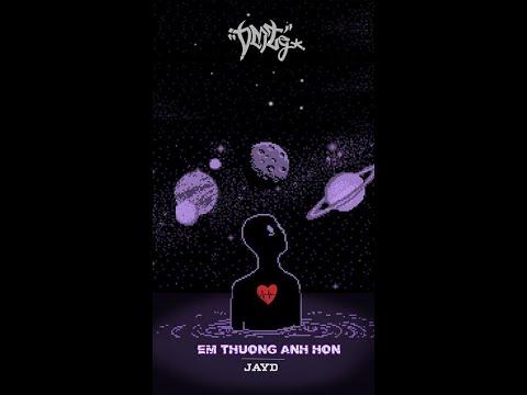 Em Thương Anh Hơn - JayD From DMTg.