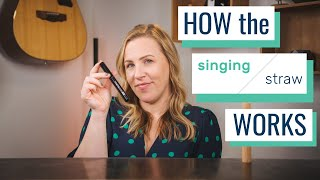 HOW the Straw WORKS: The Science Behind the Singing Straw and Straw Phonation