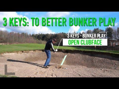 3 KEYS TO BETTER BUNKER PLAY