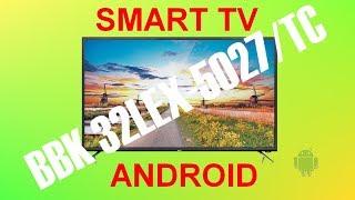 Телевізор BBK 32 LEX-5027/TC - докладна інструкція Smart Android