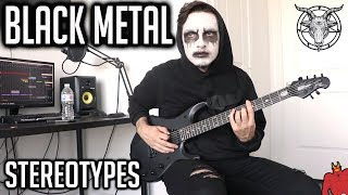The Most Used Black Metal Stereotypes (FEAT. Andrew Baena)