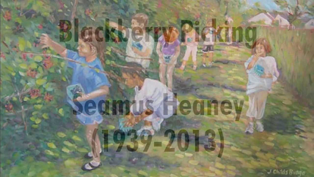 blackberry picking by seamus heaney by tom o bedlam  blackberry picking by seamus heaney by tom o bedlam