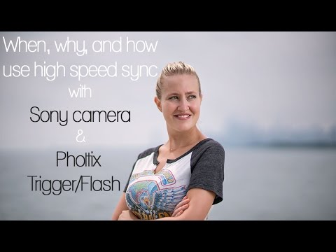 When, Why and How to use High-Speed Sync with Sony camera and Phottix Trigger and Flash