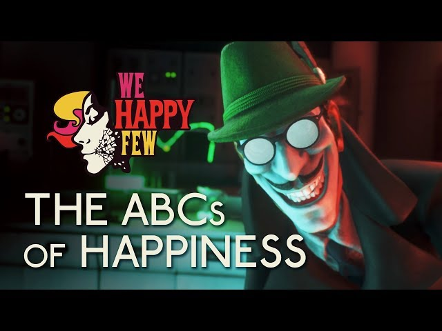 We Happy Few | Always Be Cheerful: The ABCs of Happiness