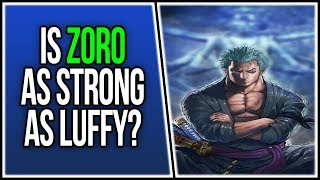Is Zoro on the Same Level as Luffy? | ONE PIECE DISCUSSION