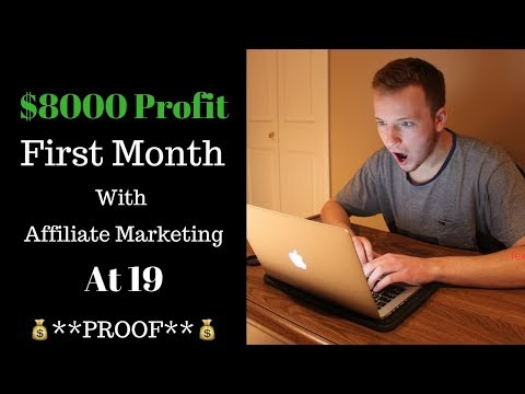 How I Made $8000 Profit My First Month With Affiliate Marketing at 19 **PROOF**