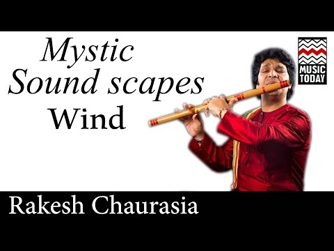 Mystic Soundscapes - Wind   Audio Jukebox   World Music   Instrumental   Rakesh Chaurasia