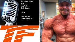 Marc Lobliner Interview From Tiger Fitness Talks About The FDA & Paleo