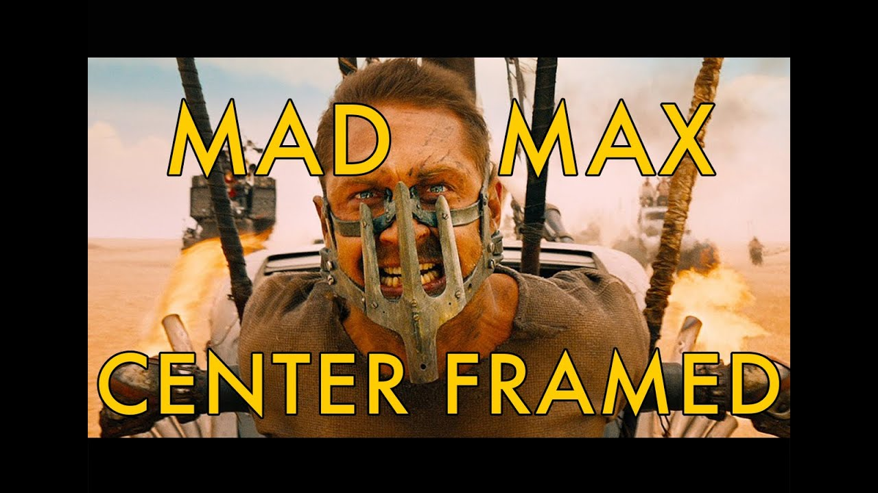 Mad Max: Center Framed - YouTube