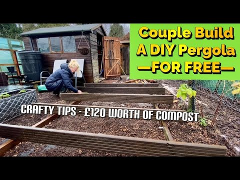 Building a Pergola for FREE - £120 worth of compost delivered Early - Non stop