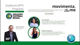 Programa Movimenta.me por Walking Football Brasil (emissora UPTV) com: Cris Felipe e Patrícia Queroz