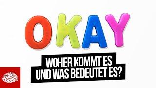Warum sagen wir OK?