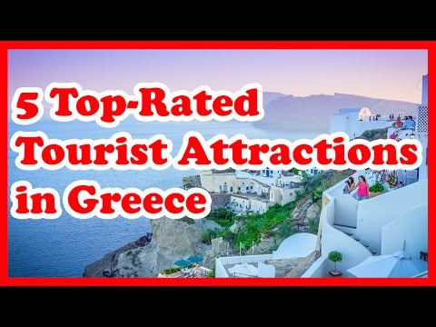 5 Top-Rated Tourist Attractions in Greece