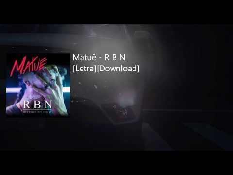 Matuê - R B N [Letra][Download]