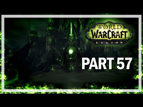World of Warcraft Legion Walkthrough Part 57 BREAKING THE SEAL - Let's Play Gameplay
