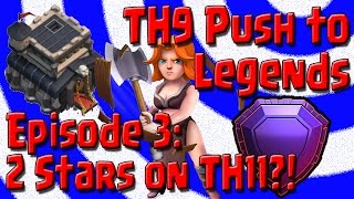 Clash of Clans - TH9 Push to Legends League - Episode 4 - 2 Stars on TH11 & TH10?!