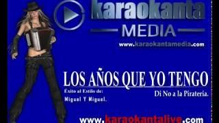 Karaokanta - Miguel Y Miguel - Los años que yo tengo