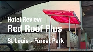 Hotel Review - Red Roof Plus Forest Park, St Louis MO