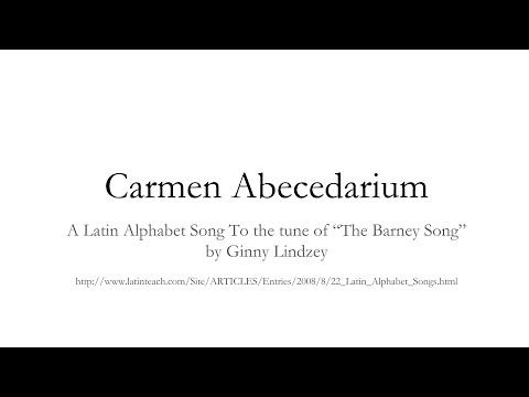Latin Alphabet Song with Pronunciation - carmen abecedarium