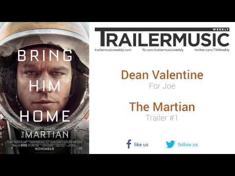 The Martian - Trailer #1 Music #1 (Dean Valentine - For Joe)