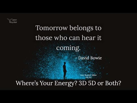 Where's Your Energy? 3D 5D or Both?
