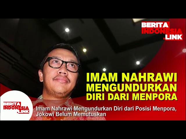Episode Imam Nahrowi Mengundurkan diri dari Jabatan Menpora,