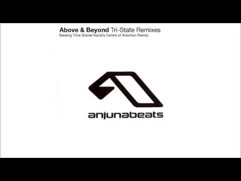 Above & Beyond - Stealing Time (Daniel Kandi's Centre of Attention Remix)