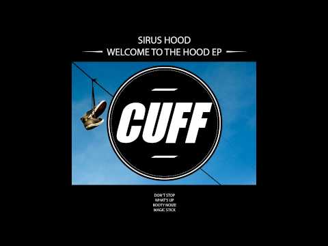 Sirus Hood - Magic Stick (Original Mix) [CUFF] Official