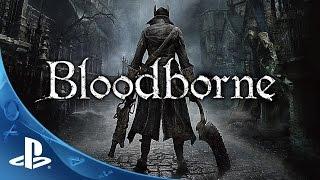Bloodborne Официальный трейлер Охота начинается