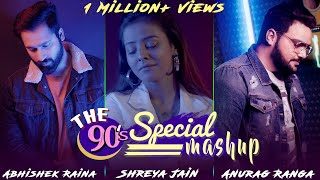 90's Hit Mashup | Anurag Ranga  |  Abhishek Raina | Shreya Jain | 90's Hit Song |Old Bollywood Songs