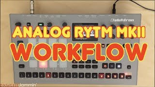 Analog RYTM MKii Tutorial - Workflow
