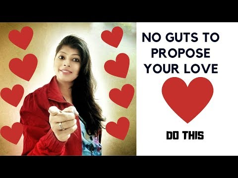no-guts-to-propose-your-love??do-this-!!!!!
