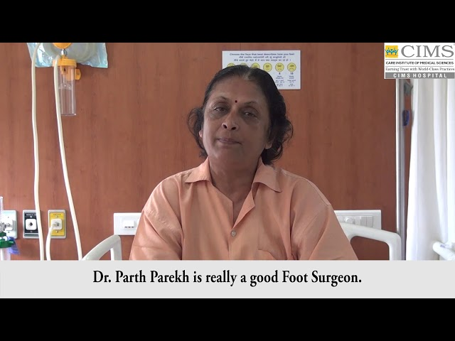 Chronic Pain in Foot Relieved through Surgery-Dr. Parth Parekh. Patient Testimonial : CIMS Hospital