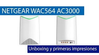 NETGEAR WAC564: Unboxing y de este repetidor Wi-Fi tribanda