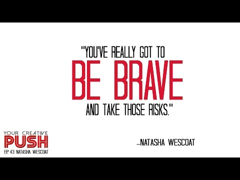 Natasha Wescoat: Share your work without fear [Your Creative Push Ep 43]