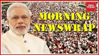 """Morning Newswrap Modi Chairs Meeting With Govt Secretaries Emphasises On """" Ease Of Living"""""""