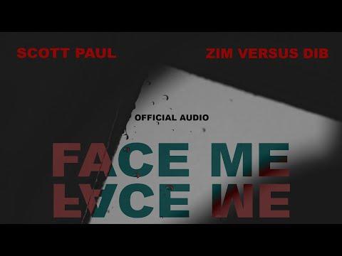 Scott Paul - Face Me Ft. Zim Versus Dib (Official Audio)