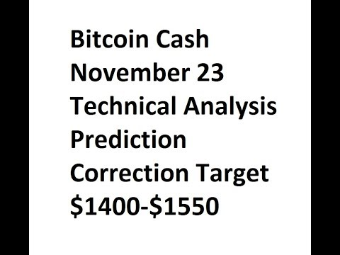 BCH Bitcoin Cash November 23 Technical Analysis Correction Target $1400-$1550
