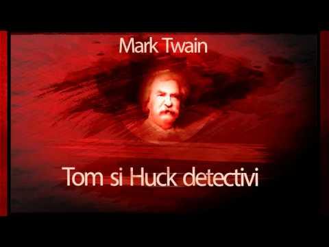 povesti audio Mark Twain – Tom si Huck detectivi
