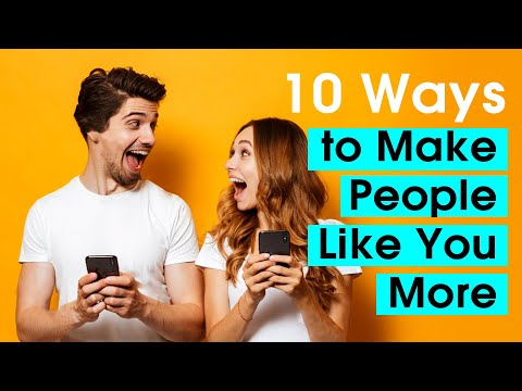 10 Simple Ways to Make People Like You More | How to make people like you more