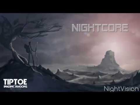 Nightcore : Tiptoe - Imagine Dragons